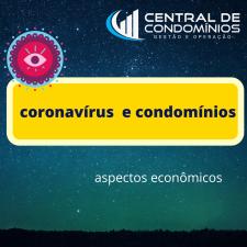 Coronavírus e condomínios – aspectos econômicos