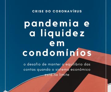 Pandemia e a liquidez em condomínios